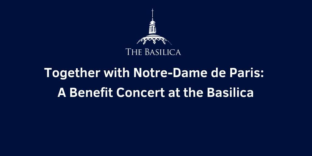 Basilica-blog-together-with-notre-dame-de-paris-press-release