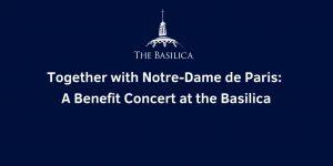 Basilica-blog-together-with-notre-dame-de-paris-press-release