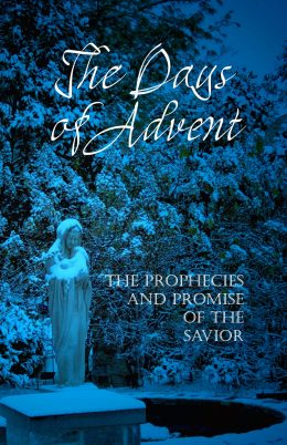 The Days of Advent: The Prophecies and Promise of the Savior