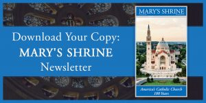 Download your copy: Mary's Shrine Newsletter